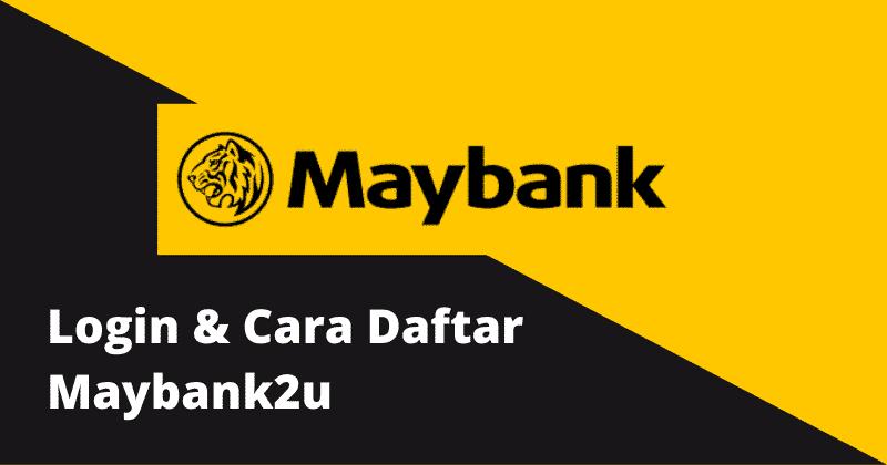 login dan cara daftar maybank2u